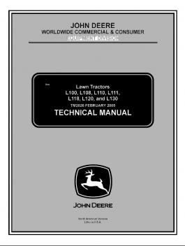 John Deere L100,L108,L110,L111,L118,L120,L130 Lawn Tractors Technical Manual TM2026 MARCH 2005